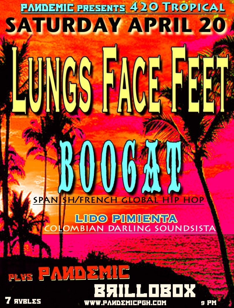 PANDEMIC, BOOGAT, LUNGS FACE FEET, LIDO PIMEANTA