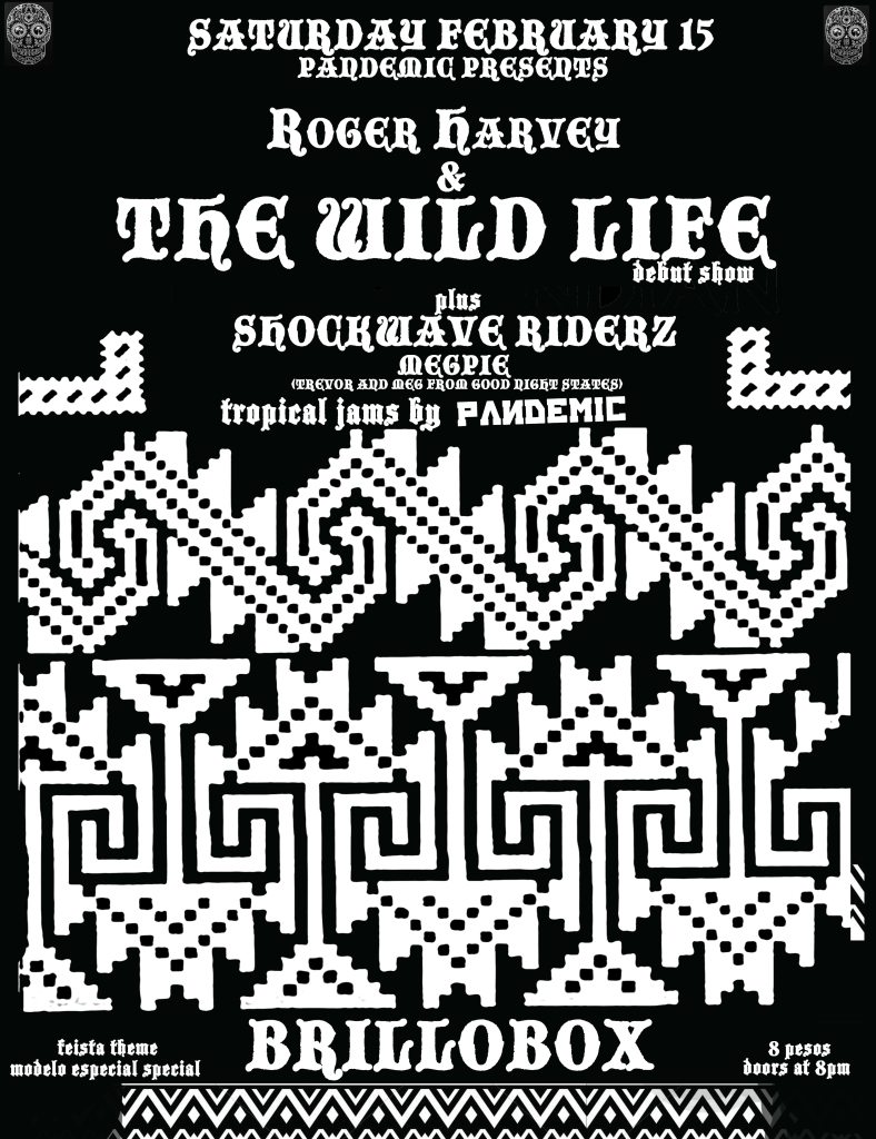 PANDEMIC, ROGER HARVEY, WILD LIFE, SHOCKWAVE RIDERZ, PANDEMIC BRILLOBOX, BRILLOBOX